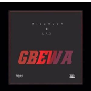 Bizzouch - Gbewa ft. L.A.X